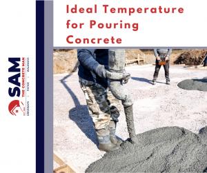 ideal temperature for pouring concrete